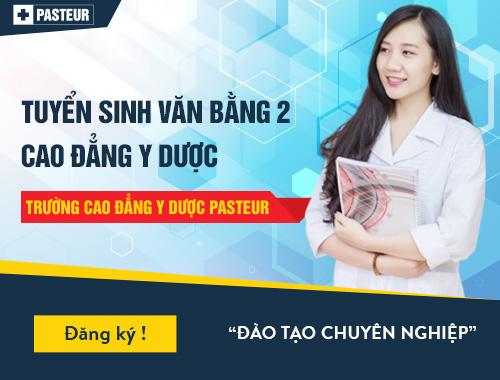 Trường Cao đẳng Y Dược Pasteur đào tạo Văn bằng 2 Cao đẳng Y Dược chuyên nghiệp